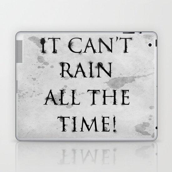 It Can't Rain All The Time. Laptop & iPad Skin