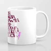 rupaul Mugs featuring Bitch sit your ass down and shut the hell up bitch by Francine Oliveira