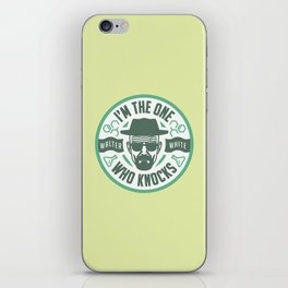 I'm the one who knocks iPhone Skin