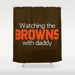 Watching the Browns with Daddy Shower Curtain