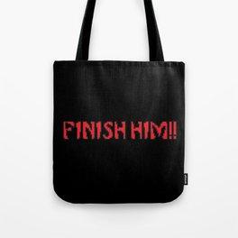 Finish Him!! Gaming Quote Tote Bag
