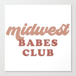 Midwest Babes Club Canvas Print