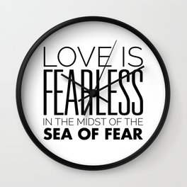 Love is Fearless in the Midst of the Sea of Fear - Rumi Wall Clock