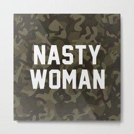 Nasty Woman - camouflage version Metal Print