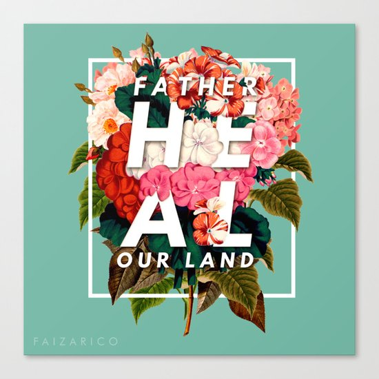 HEAL OUR LAND Canvas Print