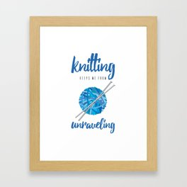 Funny Knitting Keeps Me From Unraveling Crafter's Framed Art Print