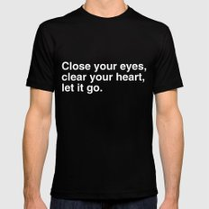 Close your eyes, clear your heart, let it go. Mens Fitted Tee Black MEDIUM