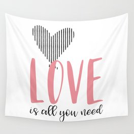 Love Is All You Need Wall Tapestry