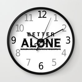 Better Alone Black & White Typography Wall Clock