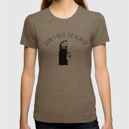 Don't Beer the Reaper (Chill the Hell Out Version) T-shirt