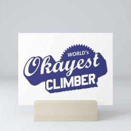 World's Okayest Climber Mini Art Print