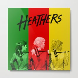 HEATHERS THE MUSICAL Metal Print