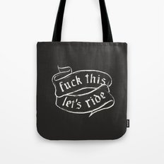 f**k this let's ride Tote Bag