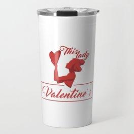 This Lady Loves Valentine's Day Travel Mug