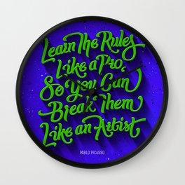 Learn the rules like a pro break them like an artist Wall Clock
