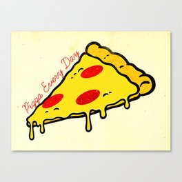 Pizza Every Day Canvas Print