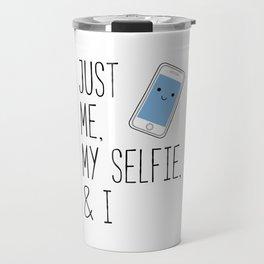 Just Me, My Selfie, and I Kawaii Cartoon Phone Travel Mug