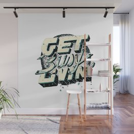 Get Busy Livin' Wall Mural