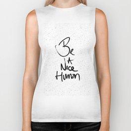Be a Nice Human Typography Design Biker Tank