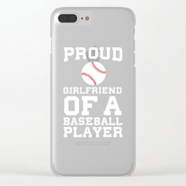 Proud Girlfriend of a Baseball Player Fan T-Shirt Clear iPhone Case