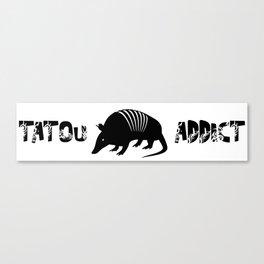 Tatou Addict Canvas Print