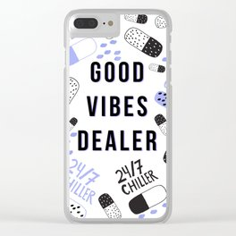Good Vibes Dealer 24/7 Chiller Clear iPhone Case