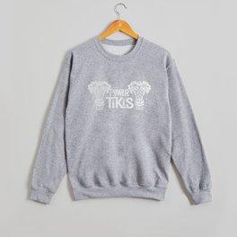 Power to the Tikis (white) Crewneck Sweatshirt