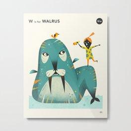 W IS FOR WALRUS Metal Print