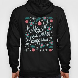 May All Your Wishes Come True, Christmas Hand Lettering with Mistletoe, Tree Ornaments, Snow and Stars, Teal, Coral and White Festive Pattern  Hoody