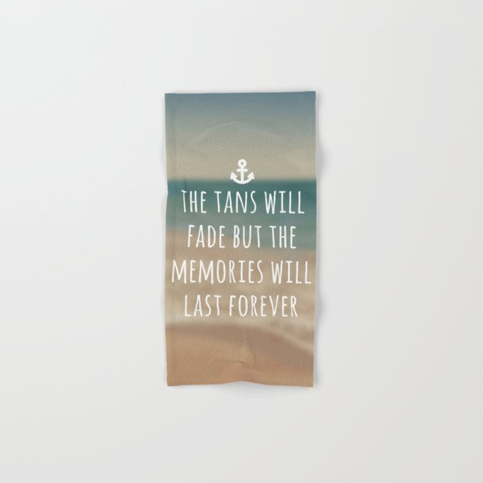 Tans Will Fade Travel Quote Hand & Bath Towel