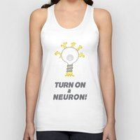 onward Tank Tops featuring Turn On a Neuron by Bill Nihilist