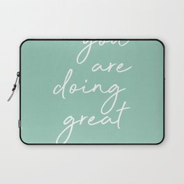 you are doing great Laptop Sleeve