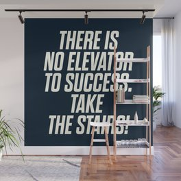 There is no elevator to success, you have to take the stairs, inspirational quote, motivaitonal sayi Wall Mural