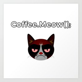 coffee.meow() coffee addict developer Art Print