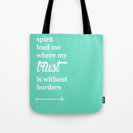 Spirit Lead Me Where My Trust Is Without Borders Oceans Arrow Tote Bag