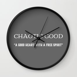 Chaotic Good - A Good Heart With A Free Spirit Wall Clock