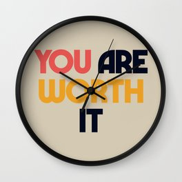 You are worth it, positive thinking, good vibes, fight depression quotes Wall Clock
