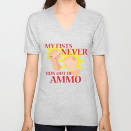 My Fists Never Run Out of Ammo Unisex V-Neck