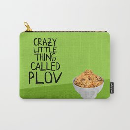 CRAZY LITTLE THING CALLED PLOV Carry-All Pouch