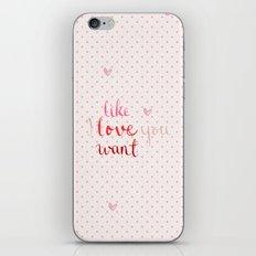 Like, Love, Want iPhone Skin