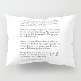 for what it's worth - fitzgerald quote Pillow Sham