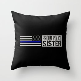 Police: Proud Sister (Thin Blue Line) Throw Pillow