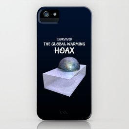 I Survived The Global Warming Hoax iPhone Case
