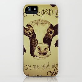 Go Vegan Now - Save Me And My Children Cow Mom iPhone Case