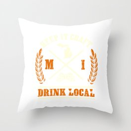 Drink Local design for any Craft Beer Lover from Michigan Throw Pillow