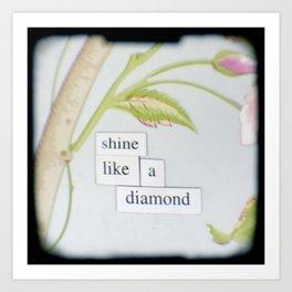 Shine like a diamond Art Print
