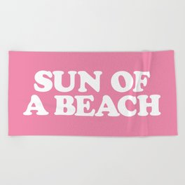 SUN OF A BEACH Beach Towel