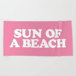 SUN OF A BEACH Beach Towel
