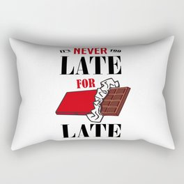 It's never too late for Chocolate Rectangular Pillow