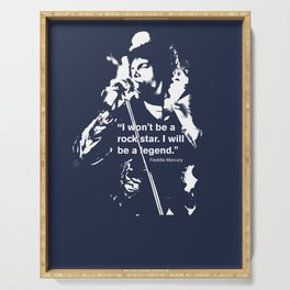 I won't be a rock star. I will be a legend Freddy Mercury Queen Quote Design Serving Tray